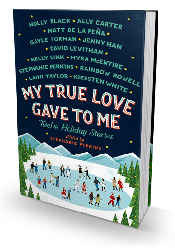 Review: My True Love Gave To Me: Twelve Holiday Stories Edited by Stephanie Perkins