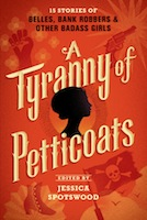 A Tyranny of Petticoats edited by Jessica Spotswood