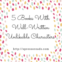 5 Books With Well-Written Unlikeable Main Characters