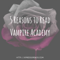 5 Reasons to Read the Vampire Academy Series + Giveaway
