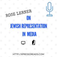 Rose Lerner on Jewish Representation in Media
