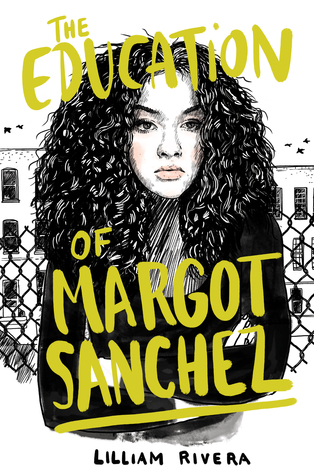 Just Another Teen Novel (IN A GOOD WAY!!): The Education of Margot Sanchez by Lilliam Rivera