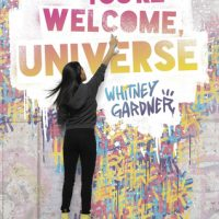 The Universe Thanks Whitney Gardner for Writing…: You're Welcome, Universe by Whitney Gardner