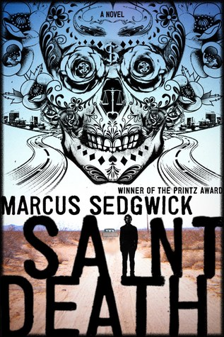 Timely and Important: Saint Death by Marcus Sedgwick