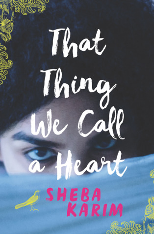 Heartfelt Coming of Age Novel: That Thing We Call a Heart by Sheba Karim