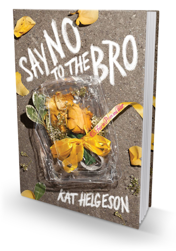 Explores the bizarre & complex social environment of high school: Say No to the Bro by Kat Helgeson
