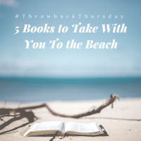 #Throwback Thursday: 5 Books to Take With You To the Beach