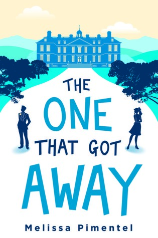 Not the Persuasion Retelling My Heart Desires: The One That Got Away by Melissa Pimentel