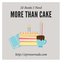 12 Books I Need More Than Cake Coming Out in 2018