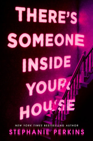 A Fun Read If A Little Romance Heavy: There's Someone Inside Your House by Stephanie Perkins