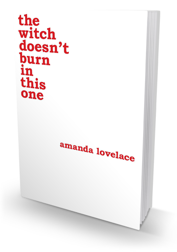 Centers the White Woman's Experience: The Witch Doesn't Burn in This One by Amanda Lovelace