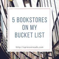 5 Bookstores On My Bucket List