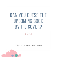 Can You Guess the Upcoming Book By Its Cover: A Quiz