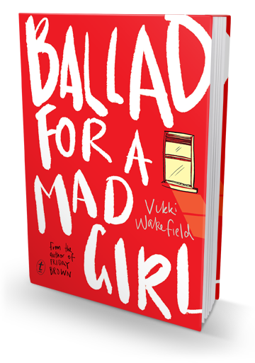 Ballad for a Mad Girl by Vikki Wakefield