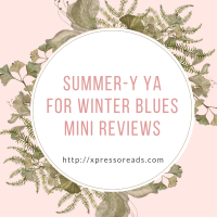 Summer-y YA for Winter Blues Mini Reviews