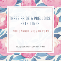 Three Pride & Prejudice Retellings You Cannot Miss in 2019