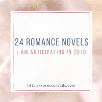 24 Romance Novels I Am Anticipating in 2019