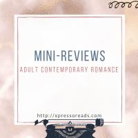 Mini Reviews: Adult Contemporary Romance Edition