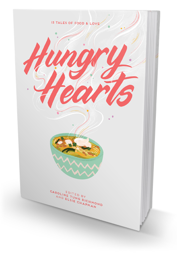 Don't Read on An Empty Stomach: Hungry Hearts edited by Elsie Chapman and Caroline Tung Richmond