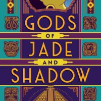 An Adventure Worth Reading: Gods of Jade and Shadow by Silvia Moreno-Garcia