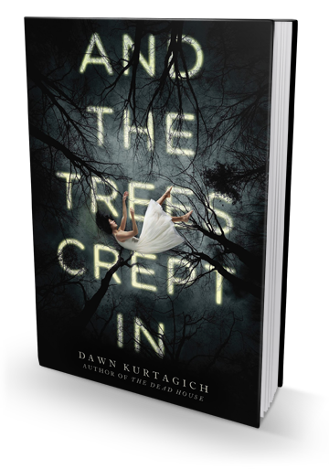 Review: And the Trees Crept in by Dawn Kurtagich