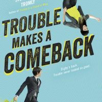 ARC Review: Trouble Makes a Comeback by Stephanie Tromly