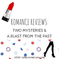 Romance Mini-Reviews: Two Mysteries + A Blast from the Past