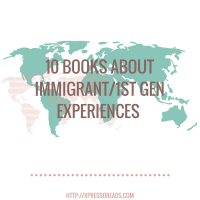 10 Books About Immigrant/1st Gen Experiences