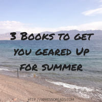 3 Books To Get You Geared Up For Summer