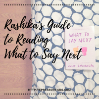 Rashika's Guide to Reading What to Say Next by Julie Buxbaum