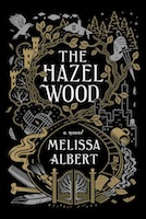 A Fairy tale about Fairy tales: The Hazel Wood by Melissa Albert
