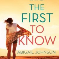 Review + Giveaway: The First to Know by Abigail Johnson