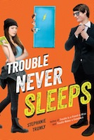 OTP Playlist: Trouble Never Sleeps by Stephanie Tromly