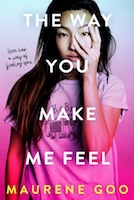 A Delightful Summer Read for Your TBR: The Way You Make Me Feel by Maurene Goo