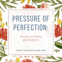 Pressure of Perfection: On Diverse Authors and Readers