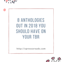 8 Anthologies Out in 2018 You Should Have On Your TBR