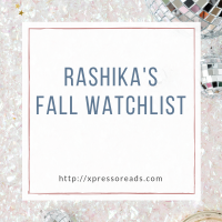 Rashika's Fall Watchlist
