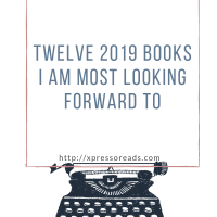 Twelve 2019 Books I Am Most Looking Forward To