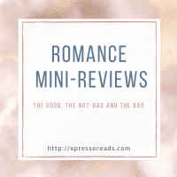 Romance Mini Reviews #3: The good, the not-bad and the bad