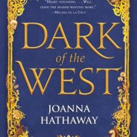 Read It So You Can Read the Sequel: Dark of the West by Joanna Hathaway