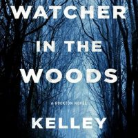 Another Worthy Addition to the Series: Watcher in the Woods by Kelley Armstrong