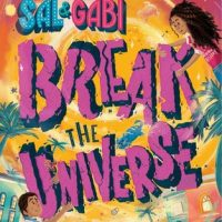 An Emotional Rollercoaster: Sal and Gabi Break the Universe by Carlos Hernandez