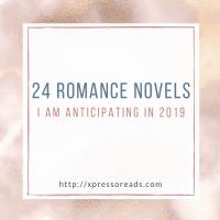 24 Romance Novels I Am Anticipating in 2019