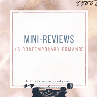 Mini Reviews: YA Contemporary Romance edition