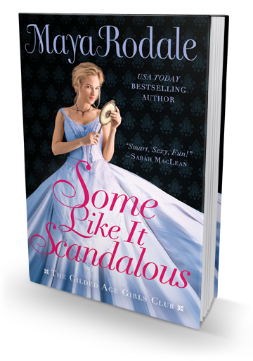 A Soft, Low-Stress Book: Some Like it Scandalous by Maya Rodale