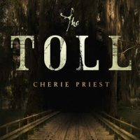 Disappointing: The Toll by Cherie Priest
