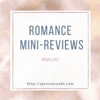 Romance Mini Reviews #4: Novellas