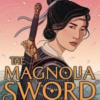 Great World Building But A Little Slow: The Magnolia Sword by Sherry Thomas